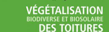 Végétalisation biodiverse et biosolaire des toitures – Le Livre !