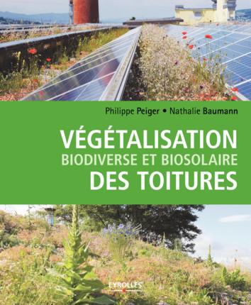 Végétalisation biodiverse et biosolaire des toitures - Le Livre !